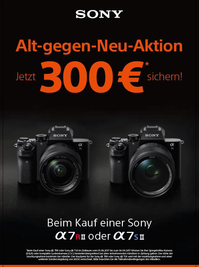 Sony A7R II & A7SII – jetzt 300 Euro Eintauschprämie sichern!